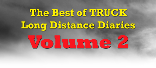 The Best of TRUCK Long Distance Diaries: Volume 2